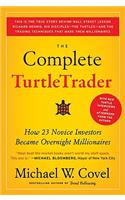 The The Complete Turtletrader Complete Turtletrader: How 23 Novice Investors Became Overnight Millionaires