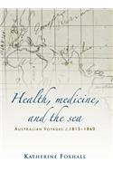 Health, Medicine, and the Sea: Australian Voyages, C.1815-60