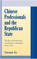 Chinese Professionals and the Republican State: The Rise of Professional Associations in Shanghai, 1912 1937