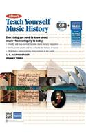 Alfred's Teach Yourself Music History: Everything You Need to Know from Antiquity to Today, Book & CD