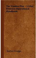 The Vanden Plas - 3 Litre Princess Operational Handbook