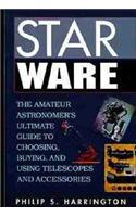 Star Ware: Amateur Astronomer's Ultimate Guide to Choosing, Buying and Using Telescopes and Accessories