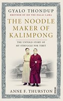 The Noodle Maker of Kalimpong : The Untold Story of My Struggle for Tibet