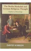 Berlin Haskalah and German Religious Thought: Orphans of Knowledge