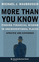 More Than You Know: Finding Financial Wisdom in Unconventional Places (Updated and Expanded)