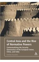 Central Asia and the Rise of Normative Powers: Contextualizing the Security Governance of the European Union, China, and India