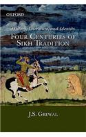 History, Literature, and Identity: Four Centuries of Sikh Tradition