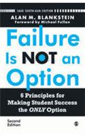 Failure is Not an Option: 6 Principles for Making Student Success the Only Option