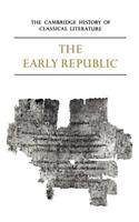 The Cambridge History of Classical Literature: Volume 2, Latin Literature, Part 1, the Early Republic
