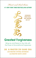 Greatest Forgiveness: Bring Joy and Peace to Your Life with the Power of Unconditional Forgiveness