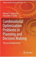 Combinatorial Optimization Problems in Planning and Decision Making: Theory and Applications