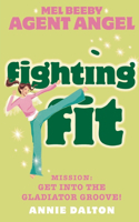 Fighting Fit (Mel Beeby, Agent Angel, Book 6)