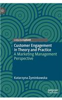 Customer Engagement in Theory and Practice: A Marketing Management Perspective