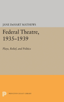 Federal Theatre, 1935-1939: Plays, Relief, and Politics