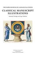 The Paper Museum of Cassiano Dal Pozzo: Classical Manuscript Illustrations