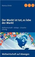 Der Markt Ist Tot, Es Lebe Der Markt