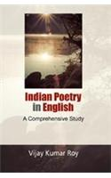 Indian Poetry in English: A Comprehensive Study