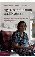 Age Discrimination and Diversity: Multiple Discrimination from an Age Perspective