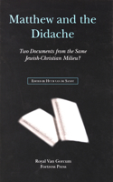 Matthew and the Didache: Two Documents from the Same Jewish-Christian Milieu?