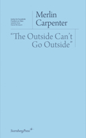 Merlin Carpenter: The Outside Can't Go Outside