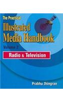 Practical Illustrated Media Handbook: Film/Cinematrography & Radio/Television