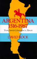 Argentina, 1516-1987: From Spanish Colonization to Alphonsin. (Updated)