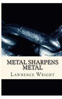 Metal Sharpens Metal