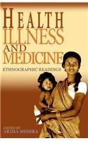 Health, Illness and Medicine: Ethnographic Readings