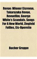 Revue: Wiener Eisrevue, Takarazuka Revue, Revuefilm, George White's Scandals, Songs for a New World, Ziegfeld Follies, Eis-Op