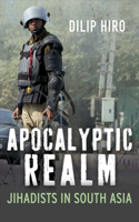 Apocalyptic Realm: Jihadists in South Asia