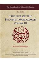 The Life of the Prophet Muḥammad: Volume III