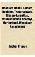 Neobiota: Nandu, Tomate, Robinien, Trauerschwan, Riesen-Barenklau, Wildkaninchen, Neophyt, Marderhund, Waschbar, Kanadagans