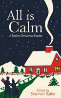 All Is Calm: A Maine Christmas Reader