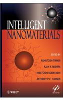 Intelligent Nanomaterials: Processes, Properties, and Applications