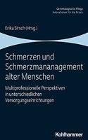 Schmerzen Und Schmerzmanagement Alter Menschen: Multiprofessionelle Perspektiven in Unterschiedlichen Versorgungseinrichtungen