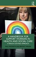 A Handbook for Support Workers in Health and Social Care: A Person-Centred Approach