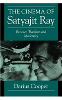 The Cinema of Satyajit Ray: Between Tradition and Modernity