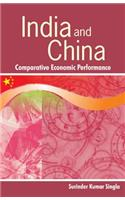 India and China: Comparative Economic Performance