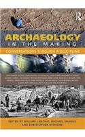 Archaeology in the Making: Conversations Through a Discipline