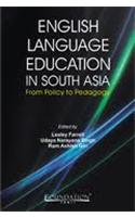English Language Education in South Asia: From Policy to Pedagogy