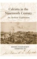 Calcutta in the Nineteenth Century :An Archival Exploration