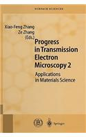 Progress in Transmission Electron Microscopy