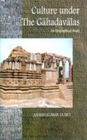 Culture Under the Gahadavalas: Epigraphical Studies