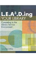 L.e.a3.d.ing Your Library