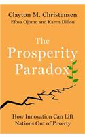 The The Prosperity Paradox Prosperity Paradox: How Innovation Can Lift Nations Out of Poverty
