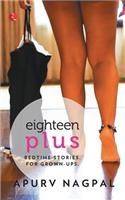 Eighteen Plus Bedtime Stories. For Grown-Ups
