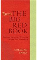 Rumi: The Big Red Book: The Great Masterpiece Celebrating Mystical Love and Friendship: Odes and Quatrains from the Shams