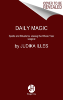 365 Magical Days: A Perpetual Calendar of Spells, Rituals, and Feasts