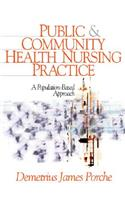 Public and Community Health Nursing Practice: A Population-Based Approach