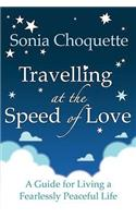 Travelling at the Speed of Love. Sonia Choquette